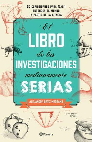 LIBRO DE LAS INVESTIGACIONES MEDIANAMENTE SERIAS, EL