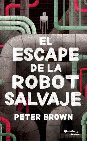 ESCAPE DE LA ROBOT SALVAJE, EL