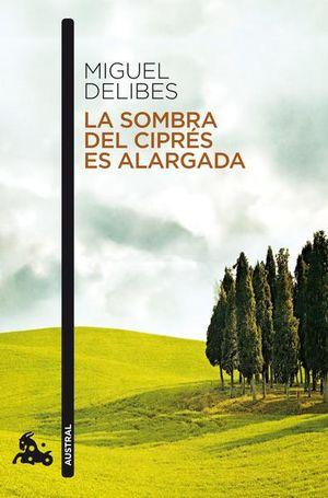 SOMBRA DEL CIPRES ES ALARGADA, LA