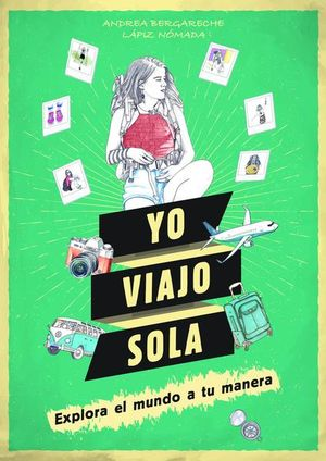 YO VIAJO SOLA. EXPLORA EL MUNDO A TU MANERA TE ATREVES