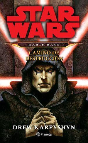 STAR WARS. DARTH BANE. CAMINO DE DESTRUCCION