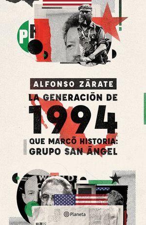 GENERACION DE 1994 QUE MARCO HISTORIA, LA. GRUPO SAN ANGEL