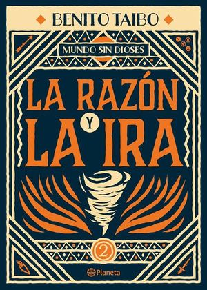 RAZON Y LA IRA, LA. MUNDO SIN DIOSES 2