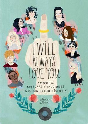 I Will Always Love You. Amores, rupturas y canciones que han hecho historia