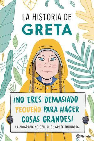 La historia de Greta ¡No eres demasiado pequeño para hacer cosas grandes!