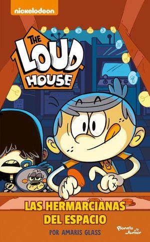 The loud house. Las hermarcianas del espacio