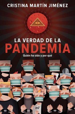 La verdad de la pandemia. Quién ha sido y por qué