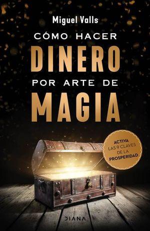 Cómo hacer dinero por arte de magia