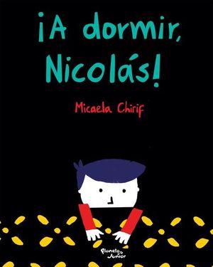 ¡A dormir, Nicolás!