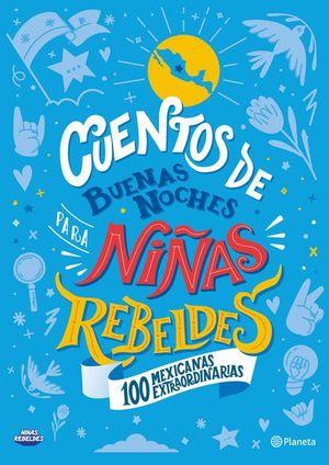 Cuentos de buenas noches para niñas rebeldes. 100 mexicanas extraordinarias / pd.