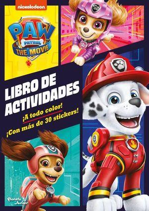 Paw Patrol la película. Libro de actividades ¡A todo color! ¡Con más de 30 stickers!