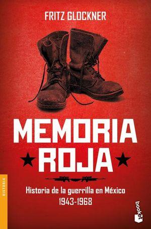 Memoria roja. Historia de la guerrilla en México 1943 - 1968