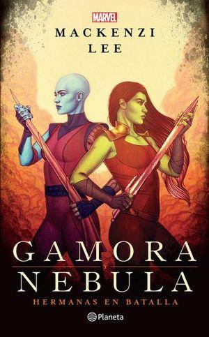 Gamora y Nebula. Hermanas en batalla