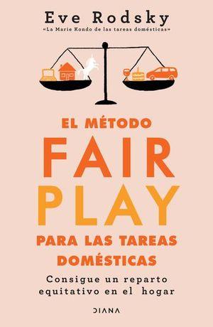 El método Fair Play para las tareas domésticas. Consigue un reparto equitativo en el hogar