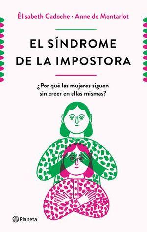 El síndrome de la impostora. ¿Por qué las mujeres siguen sin creer en ellas mismas?