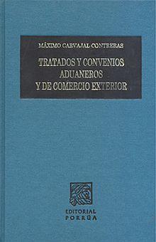 TRATADOS Y CONVENIOS ADUANEROS Y DE COMERCIO EXTERIOR / PD.