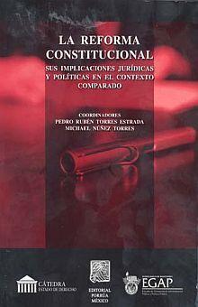 REFORMA CONSTITUCIONAL, LA. SUS IMPLICACIONES JURIDICAS Y POLITICAS EN EL CONTEXTO COMPARADO