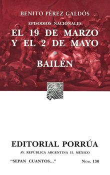 # 130. EPISODIOS NACIONALES. EL 19 DE MARZO Y EL 2 DE MAYO / BAILEN