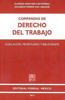 COMPENDIO DE DERECHO DEL TRABAJO. LEGISLACION PRONTUARIO Y BIBLIOGRAFIA