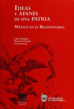 IDEAS Y AFANES DE UNA PATRIA. MEXICO EN EL BICENTENARIO