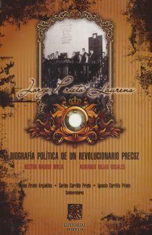 JORGE PRIETO LAURENS. BIOGRAFIA POLITICA DE UN REVOLUCIONARIO PRECOZ