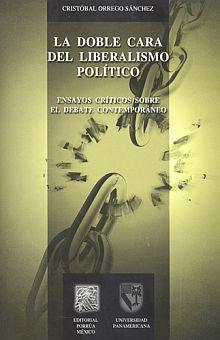 DOBLE CARA DEL LIBERALISMO POLITICO, LA. ENSAYOS CRITICOS SOBRE EL DEBATE CONTEMPORANEO