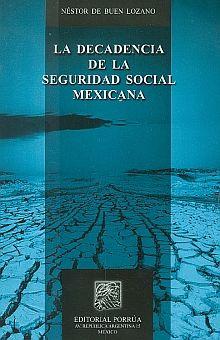 DECADENCIA DE LA SEGURIDAD SOCIAL MEXICANA, LA