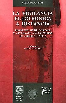 VIGILANCIA ELECTRONICA A DISTANCIA, LA. INSTRUMENTO DE CONTROL Y ALTERNATIVA A LA PRISION EN AMERICA LATINA