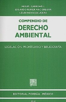 COMPENDIO DE DERECHO AMBIENTAL. LEGISLACION PRONTUARIO Y BIBLIOGRAFIA