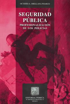 SEGURIDAD PUBLICA. PROFESIONALIZACION DE LOS POLICIAS