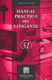 MANUAL PRACTICO DEL LITIGANTE / 11 ED.