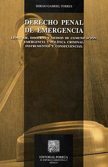 DERECHO PENAL DE EMERGENCIA. LENGUAJE DISCURSO Y MEDIOS DE COMUNICACION