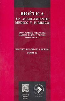 BIOETICA. UN ACERCAMIENTO MEDICO Y JURIDICO / TOMO IV