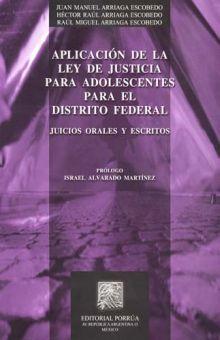 APLICACION DE LA LEY DE JUSTICIA PARA ADOLESCENTES PARA EL DISTRITO FEDERAL