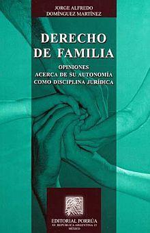DERECHO DE FAMILIA. OPINIONES ACERCA DE SU AUTONOMIA COMO DISCIPLINA JURIDICA