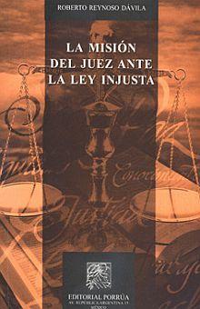 MISION DEL JUEZ ANTE LA LEY INJUSTA, LA / 3 ED.