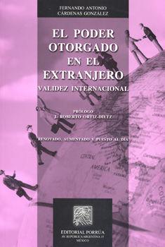 PODER OTORGADO EN EL EXTRANJERO, EL. VALIDEZ INTERNACIONAL