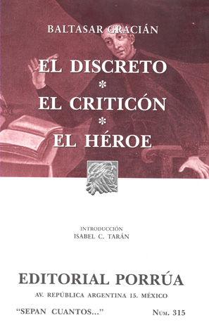 # 315. EL DISCRETO / EL CRITICON / EL HEROE