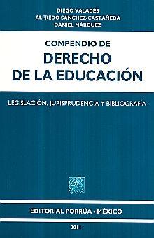 COMPENDIO DE DERECHO DE LA EDUCACION. LEGISLACION JURISPRUDENCIA Y BIBLIOGRAFIA