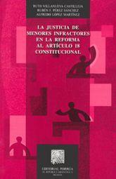 JUSTICIA DE MENORES INFRACTORES EN LA REFORMA AL ARTICULO 18 / 2 ED.