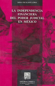 INDEPENDENCIA FINANCIERA DEL PODER JUDICIAL EN MEXICO, LA