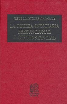 PRUEBA INDICIARIA PRESUNCIONAL O CIRCUNSTANCIAL, LA