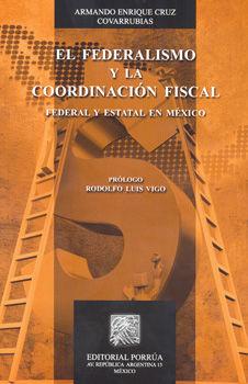 FEDERALISMO Y LA COORDINACION FISCAL, EL