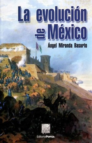 EVOLUCION DE MEXICO, LA. BACHILLERATO / 15 ED.