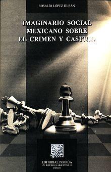 IMAGINARIO SOCIAL MEXICANO SOBRE EL CRIMEN Y CASTIGO