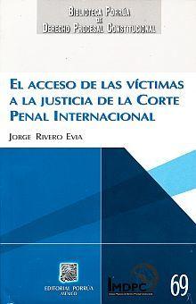 ACCESO DE LAS VICTIMAS A LA JUSTICIA DE LA CORTE PENAL INTERNACIONAL, EL