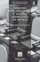 DERECHO PARLAMENTARIO Y TECNICA LEGISLATIVA EN MEXICO / 2 ED.