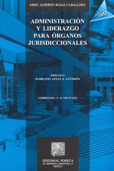 ADMINISTRACION Y LIDERAZGO PARA ORGANOS JURISDICCIONALES / 3 ED. (ANEXOS EN DVD)