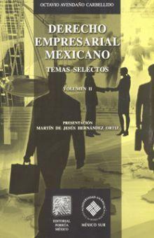 DERECHO EMPRESARIAL MEXICANO. TEMAS SELECTOS / VOL. 2
