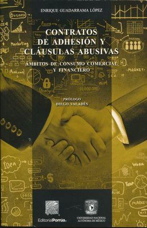 CONTRATOS DE ADHESION Y CLAUSULAS ABUSIVAS. AMBITOS DE CONSUMO COMERCIAL Y FINANCIERO